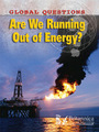 Are We Running Out of Energy? cover