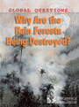 Why Are the Rainforests Being Destroyed? cover