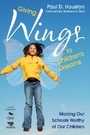 Giving Wings to Childrens Dreams: Making Our Schools Worthy of Our Children cover