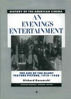 An Evenings Entertainment: The Age of the Silent Feature Picture, 1915-1928
