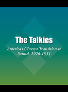 The Talkies: America's Cinema Transition to Sound, 1926-1931