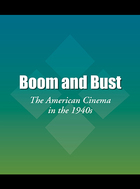 Boom and Bust: The American Cinema in the 1940s