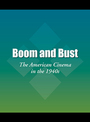 Boom and Bust: The American Cinema in the 1940s cover