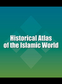 Historical Atlas of the Islamic World cover