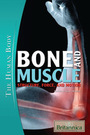 Bone and Muscle: Structure, Force, and Motion cover