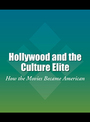Hollywood and the Culture Elite: How the Movies Became American cover
