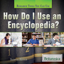 How Do I Use an Encyclopedia? cover