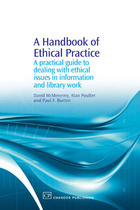 A Handbook of Ethical Practice: A Practical Guide to Dealing with Ethical Issues in information and Library Work