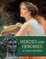 Heroes and Heroines of Greece and Rome cover