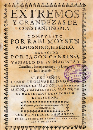 Cover of the book Extremos y grandezas de Constantinople, by Rabbi Almosnino of Salonika, translated by Jacob Cansino. Madrid, 1638