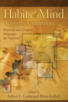 Habits of Mind Across the Curriculum: Practical and Creative Strategies for Teachers by Arthur L. Costa and Bena Kalick