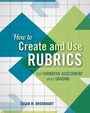 How to Create and Use Rubrics for Formative Assessment and Grading cover