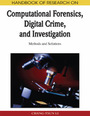 Handbook of Research on Computational Forensics, Digital Crime, and Investigation: Methods and Solutions cover