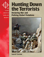 Hunting Down the Terrorists: Declaring War and Policing Global Violations cover