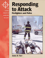 Responding to Attack: Firefighters and Police cover