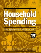 Household Spending, ed. 19: Who Spends How Much on What