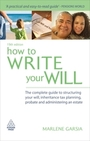 How to Write Your Will, ed. 19: The complete guide to structuring your will, inheritance tax planning, probate and administering an estate cover