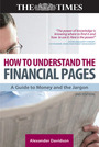 How to Understand the Financial Pages, ed. 2: A Guide to Money and the Jargon cover