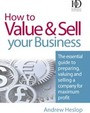 How to Value & Sell Your Business: The Essential Guide to Preparing, Valuing and Selling a Company for Maximum Profit cover