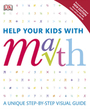 Help Your Kids with Math: A Unique Step-by-Step Visual Guide cover