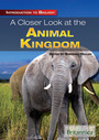 A Closer Look at the Animal Kingdom cover