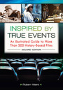 Inspired by True Events, ed. 2: An Illustrated Guide to More Than 500 History-Based Films cover