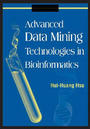 Advanced Data Mining Technologies in Bioinformatics cover