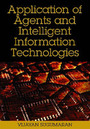 Application of Agents and Intelligent Information Technologies cover