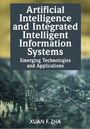 Artificial Intelligence and Integrated Intelligent Information Systems: Emerging Technologies and Applications cover