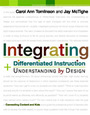 Integrating Differentiated Instruction & Understanding by Design: Connecting Content and Kids cover
