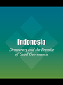 Indonesia: Democracy and the Promise of Good Governance cover