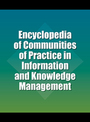 Encyclopedia of Communities of Practice in Information and Knowledge Management cover