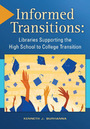 Informed Transitions: Libraries Supporting the High School to College Transition cover