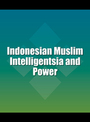 Indonesian Muslim Intelligentsia and Power cover