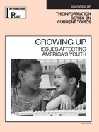Growing Up, ed. 2009: Issues Affecting America's Youth