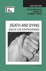 Death and Dying, ed. 2008: End-of-Life Controversies cover