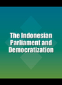 The Indonesian Parliament and Democratization cover