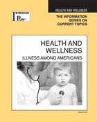 Health and Wellness, ed. 2008: Illness among Americans