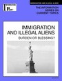 Immigration and Illegal Aliens, ed. 2007: Burden or Blessing? cover
