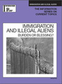 Immigration and Illegal Aliens, ed. 2009: Burden or Blessing? cover