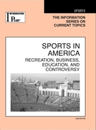 Sports in America, ed. 2008: Recreation, Business, Education, and Controversy