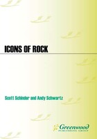 Icons of Rock: An Encyclopedia of the Legends Who Changed Music Forever
