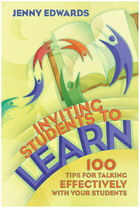 Inviting Students to Learn: 100 Tips for Talking Effectively with Your Students