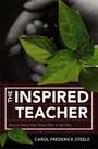 The Inspired Teacher: How to Know One, Grow One, or Be One cover