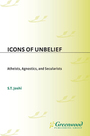 Icons of Unbelief: Atheists, Agnostics, and Secularists cover