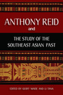Anthony Reid and the Study of the Southeast Asian Past, Vol. 1 cover