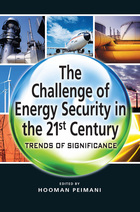 The Challenge of Energy Security in the 21st Century: Trends of Significance, Vol. 1