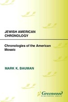 Jewish American Chronology: Chronologies of the American Mosaic