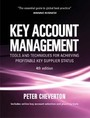 Key Account Management, ed. 4: Tools and Techniques for Achieving Profitable Key Supplier Status cover