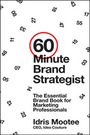 60-Minute Brand Strategist: The Essential Brand Book for Marketing Professionals cover